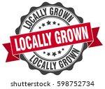 locally grown. stamp. sticker.... | Shutterstock .eps vector #598752734