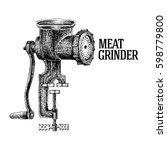meat grinder. vintage kitchen... | Shutterstock .eps vector #598779800