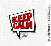 lettering keep calm. comics... | Shutterstock .eps vector #598861334