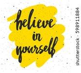 believe in yourself lettering.... | Shutterstock .eps vector #598911884