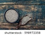 chia seeds in a wooden bowl on...   Shutterstock . vector #598972358