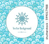 retro nautical background with... | Shutterstock .eps vector #599017988