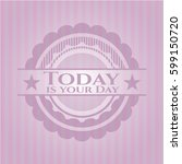 today is your day pink emblem | Shutterstock .eps vector #599150720
