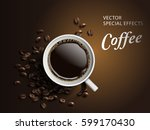 cup of coffee with bean... | Shutterstock .eps vector #599170430
