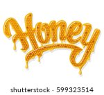 sweet honey shiny lettering... | Shutterstock . vector #599323514