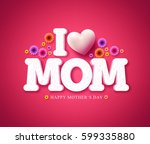 i love mom text greeting card... | Shutterstock .eps vector #599335880