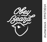 obey the beard typography print.... | Shutterstock .eps vector #599373014