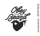 obey the beard typography print.... | Shutterstock .eps vector #599373026