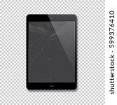 vector realistic broken tablet... | Shutterstock .eps vector #599376410