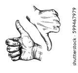 hand gesture sketch. thumbs up... | Shutterstock .eps vector #599467979