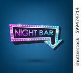 electric bulbs retro billboard... | Shutterstock .eps vector #599474714