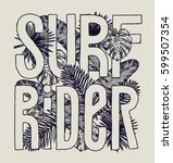 surf rider tropical leaves... | Shutterstock .eps vector #599507354