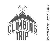 climbing trip. retro monochrome ... | Shutterstock .eps vector #599526029