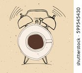 alarm clock and coffee doodle... | Shutterstock .eps vector #599545430