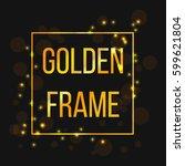 golden frame  shining square... | Shutterstock .eps vector #599621804