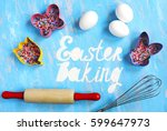 easter baking. food ingredient... | Shutterstock . vector #599647973