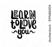 learn to love you. decorative... | Shutterstock . vector #599686004