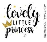 lovely little princess... | Shutterstock .eps vector #599767859