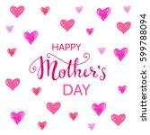 happy mothers day.vector heart... | Shutterstock .eps vector #599788094