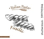 hand drawn fusilli pasta... | Shutterstock .eps vector #599795546