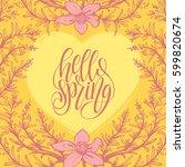 hello spring lettering... | Shutterstock .eps vector #599820674