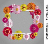 spring congratulatory floral... | Shutterstock . vector #599831258