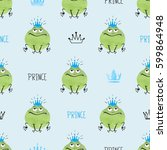 seamless cute prince frogs... | Shutterstock .eps vector #599864948