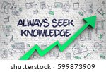 always seek knowledge drawn on... | Shutterstock . vector #599873909