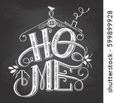 home chalkboard sign. hand... | Shutterstock .eps vector #599899928