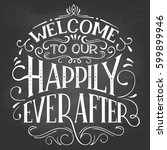 welcome to our happily ever... | Shutterstock .eps vector #599899946