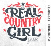 real country girl. t shirt ...   Shutterstock .eps vector #599908454