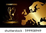 champions cup with a map.... | Shutterstock .eps vector #599908949