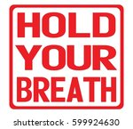 hold your breath text  on red... | Shutterstock . vector #599924630