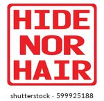hide nor hair text  on red... | Shutterstock . vector #599925188