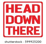 head down there text  on red... | Shutterstock . vector #599925200
