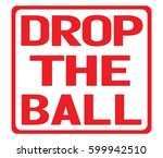 drop the ball text  on red... | Shutterstock . vector #599942510