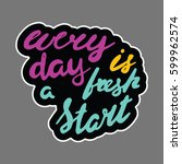 motivational quote in hand... | Shutterstock .eps vector #599962574