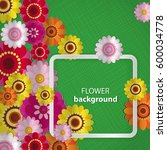 spring congratulatory floral... | Shutterstock .eps vector #600034778
