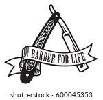 barber for life design vector... | Shutterstock .eps vector #600045353