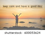 keep calm and have a good day ... | Shutterstock . vector #600053624