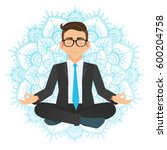 Stock vector vector illustration of businessman sitting in lotus pose meditating office worker on dreamy 600204758