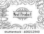 hand drawn meat product poster... | Shutterstock .eps vector #600212543
