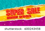 super sale colorful discount... | Shutterstock .eps vector #600243458