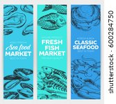 vector hand drawn sea food... | Shutterstock .eps vector #600284750