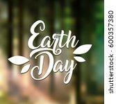 earth day international planet... | Shutterstock .eps vector #600357380
