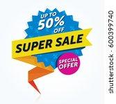 special offer super sale banner....   Shutterstock .eps vector #600399740