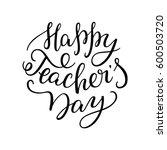 happy teachers' day   hand...   Shutterstock .eps vector #600503720