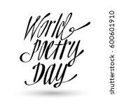 world poetry day lettering... | Shutterstock .eps vector #600601910