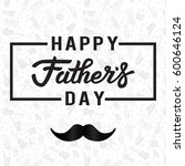 happy fathers day design with... | Shutterstock .eps vector #600646124