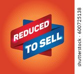 reduced to sell arrow tag sign. | Shutterstock .eps vector #600725138
